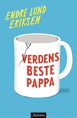 """Verdens beste pappa"" av Endre Lund Eriksen"
