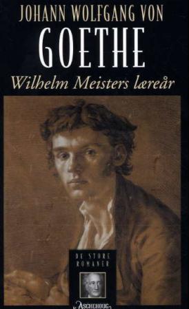 """""""Wilhelm Meisters læreår"""" av Johann Wolfgang von Goethe"""
