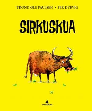 """Sirkuskua"" av Trond Ole Paulsen"