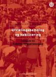"""""""Utviklingshemning og habilitering - innspill til habiliteringsprosessen"""" av Jarle Eknes"""
