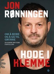 """""""Hode i klemme - om å seire og å gå til grunne"""" av Jon Rønningen"""