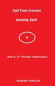 """""""Dødelig spill"""" av Egil Foss Iversen"""