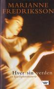 """""""Hver sin verden - en kjærlighetshistorie"""" av Marianne Fredriksson"""