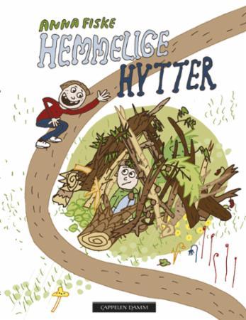 """""""Hemmelige hytter"""" av Anna Fiske"""