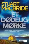 """""""Et dødelig mørke"""" av Stuart MacBride"""