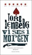 """""""Vi ses i morgen - roman"""" av Tore Renberg"""