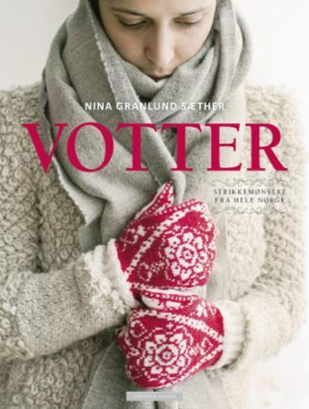 """""""Votter - strikkemønstre fra hele Norge"""" av Nina Granlund Sæther"""