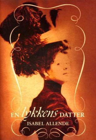 """""""En lykkens datter"""" av Isabel Allende"""