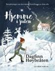"""""""Hjemme i julen - betraktninger om den største fortellingen av dem alle"""" av Dagfinn Høybråten"""