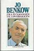 """""""Fra synagogen til Løvebakken"""" av Jo Benkow"""