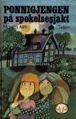 """""""Ponnigjengen på spøkelsesjakt"""" av Monica Alm"""