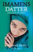 """""""Imamens datter - min flukt til frihet - en sann historie"""" av Hannah Shah"""