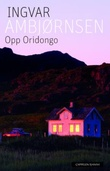"""""""Opp Oridongo - roman"""" av Ingvar Ambjørnsen"""