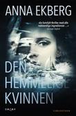 """""""Den hemmelige kvinnen"""" av Anna Ekberg"""
