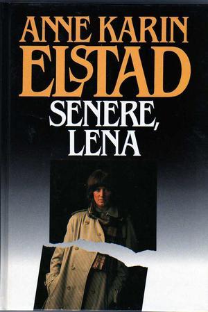 """""""Senere Lena ; Sitt eget liv"""" av Anne Karin Elstad"""