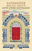 """Love Over Scotland (44 Scotland Street 3)"" av Alexander McCall Smith"
