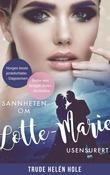 """""""Sannheten om Lotte-Marie - usensurert"""" av Trude Helén Hole"""
