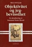 """""""Objektivitet og jeg-bevissthet - En aktualisering av Immanuel Kants filosofi"""" av Truls Wyller"""