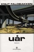 """""""Uår - roman"""" av Knut Faldbakken"""
