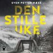 """""""Den stille uke"""" av Sven Petter Næss"""