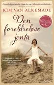 """""""Den foreldreløse jenta"""" av Kim Van Alkemade"""