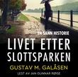 """""""Livet etter Slottsparken"""" av Gustav M. Galåsen"""