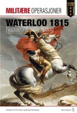 """""""Waterloo 1815 - Napoleons siste felttog"""" av Per Erik Olsen"""