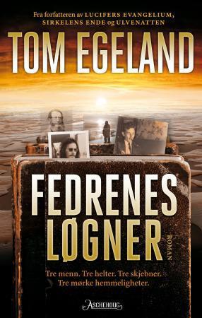 """""""Fedrenes løgner - roman"""" av Tom Egeland"""