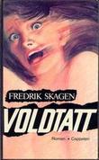 """""""Voldtatt"""" av Fredrik Skagen"""