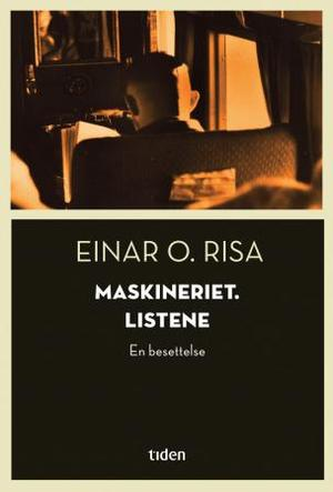 """""""Maskineriet. Listene - en besettelse"""" av Einar O. Risa"""