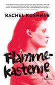 """""""Flammekasterne"""" av Rachel Kushner"""