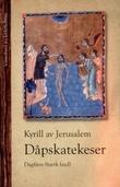 """""""Kyrill av Jerusalem - dåpskatekeser"""" av Dagfinn Stærk"""