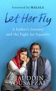 """""""Let her fly - a father's journey and the fight for equality"""" av Ziauddin Yousafzai"""