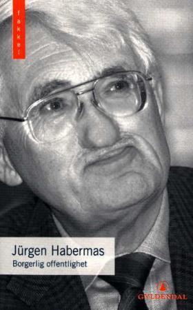 """""""Borgerlig offentlighet - dens fremvekst og forfall"""" av Jürgen Habermas"""