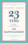 """""""23 ting de ikke forteller deg om kapitalismen"""" av Ha-Joon Chang"""