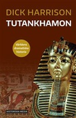 """""""Tutankhamon - Världens dramatiska historia"""" av Dick Harrison"""