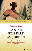 """Landet som falt av jorden - roman"" av Kirsten A. Seaver"