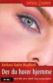 """""""Der du hører hjemme - slett ikke alt er tillatt i krig og kjærlighet"""" av Barbara Taylor Bradford"""