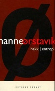"""""""Hakk ; Entropi"""" av Hanne Ørstavik"""