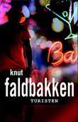 """Turisten - kriminalroman"" av Knut Faldbakken"