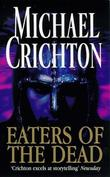 """""""Eaters of the dead the manuscript of Ibn Fadlan, relating his experiences with the Northmen in A"""" av Michael Crichton"""
