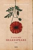 """""""Å leve med Shakespeare - essays"""" av Inger Merete Hobbelstad"""