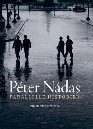 """Parallelle historier - bind 1"" av Péter Nádas"
