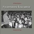 """""""Folkeparken Ådalsbruk - fra gammeldans til piggtrådpop"""" av Ulf Michaelsen"""