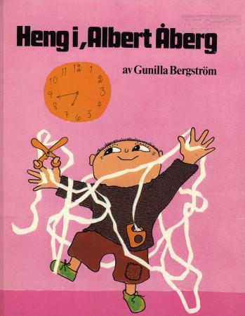 """""""Heng i, Albert Åberg"""" av Gunilla Bergström"""
