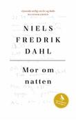 """""""Mor om natten - roman"""" av Niels Fredrik Dahl"""