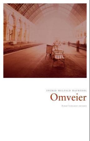 """""""Omveier - roman"""" av Ingrid Melfald Hafredal"""