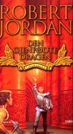 """""""Den gjenfødte dragen - tidshjulet tredje bok"""" av Robert Jordan"""