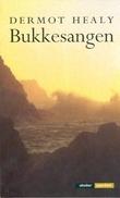 """""""Bukkesangen - roman"""" av Dermot Healy"""