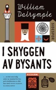 """I skyggen av Bysants"" av William Dalrymple"